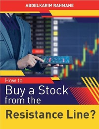 Cover How to Buy a Stock from the Resistance Line?