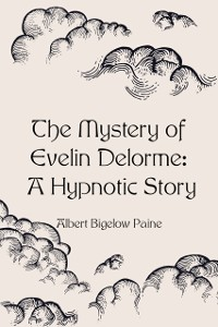 Cover Mystery of Evelin Delorme: A Hypnotic Story