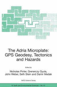 Cover The Adria Microplate: GPS Geodesy, Tectonics and Hazards