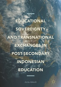 Cover Educational Sovereignty and Transnational Exchanges in Post-Secondary Indonesian Education