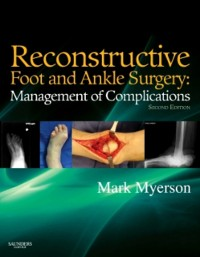 Cover Reconstructive Foot and Ankle Surgery: Management of Complications E-Book