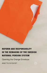 Cover Reform and Responsibility in the Remaking of the Swedish National Pension System