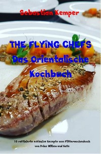 Cover THE FLYING CHEFS Das Orientalische Kochbuch