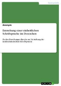 Cover Entstehung einer einheitlichen Schriftsprache im Deutschen