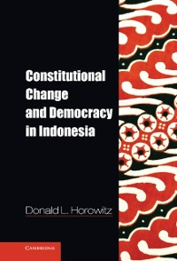 Cover Constitutional Change and Democracy in Indonesia