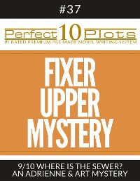 "Cover Perfect 10 Fixer Upper Mystery Plots #37-9 ""WHERE IS THE SEWER? – AN ADRIENNE & ART MYSTERY"""