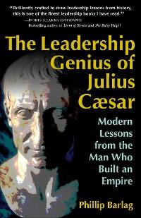 Cover The Leadership Genius of Julius Caesar
