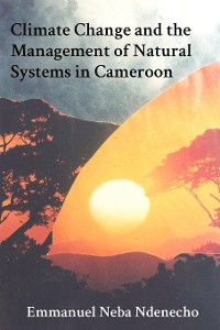 Cover Climate Change and the Management of Natural Systems in Cameroon