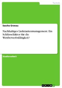 Cover Nachhaltiges Lieferantenmanagement. Ein Schlüsselfaktor für die Wettbewerbsfähigkeit?