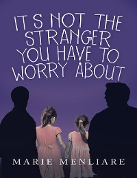 Cover It's Not the Stranger You Have to Worry About