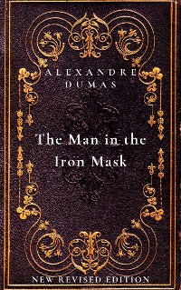 Cover The Man in the Iron Mask: The sixth and final book in The D'Artagnan Romances
