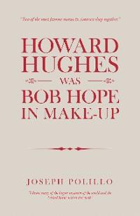 Cover Howard Hughes Was Bob Hope in Make-Up