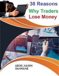 Cover 30 Reasons Why Traders Lose Money