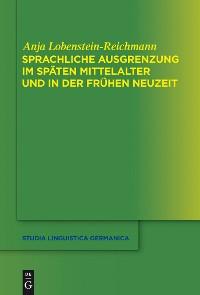 Cover Sprachliche Ausgrenzung im späten Mittelalter und der frühen Neuzeit