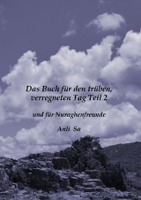 Cover Das Buch für den trüben verregneten Tag und für Nuraghenfreunde Teil 2