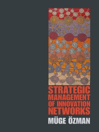 Cover Strategic Management of Innovation Networks
