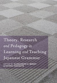 Cover Theory, Research and Pedagogy in Learning and Teaching Japanese Grammar