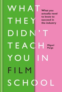 Cover What They Didn't Teach You in Film School