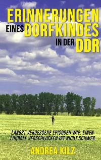 Cover Erinnerungen eines Dorfkindes in der DDR