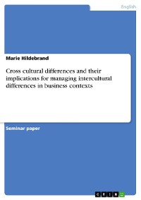 Cover Cross cultural differences and their implications for managing intercultural differences in business contexts