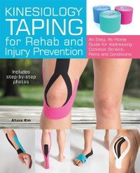 Cover Kinesiology Taping for Rehab and Injury Prevention