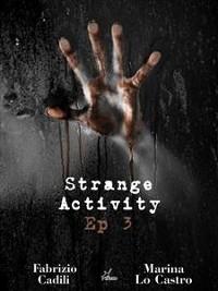 Cover Strange Activity - Ep3 di 4