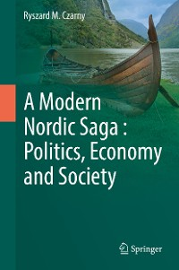 Cover A Modern Nordic Saga : Politics, Economy and Society