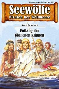 Cover Seewölfe - Piraten der Weltmeere 602