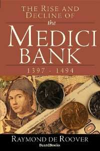 Cover The Rise and Decline of the Medici Bank