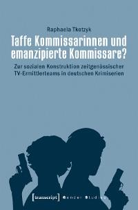 Cover Taffe Kommissarinnen und emanzipierte Kommissare?