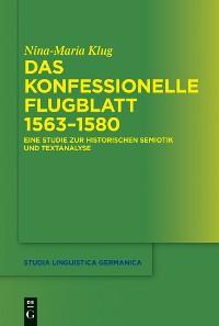 Cover Das konfessionelle Flugblatt 1563–1580