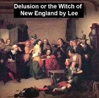 Cover Delusion or The Witch of New England