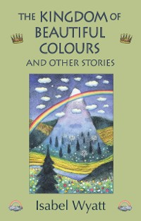 Cover The Kingdom of Beautiful Colours and Other Stories