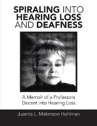 Cover Spiraling into Hearing Loss and Deafness
