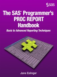 Cover The SAS Programmer's PROC REPORT Handbook
