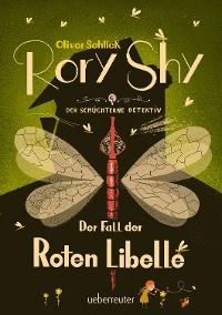 Cover Rory Shy, der schüchterne Detektiv - Der Fall der Roten Libelle (Rory Shy, der schüchterne Detektiv, Bd. 2)