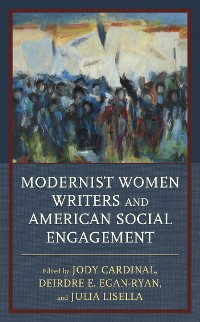 Cover Modernist Women Writers and American Social Engagement