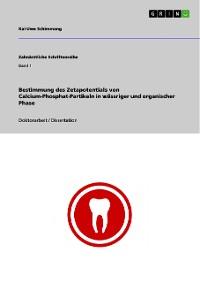Cover Bestimmung des Zetapotentials von Calcium-Phosphat-Partikeln in wässriger und organischer Phase