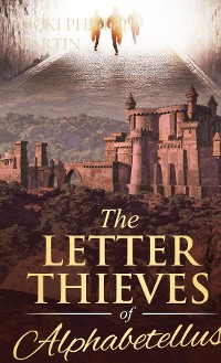 Cover THE LETTER THIEVES OF ALPHABETELLUS