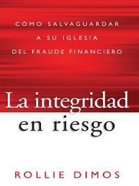 Cover La integridad en riesgo