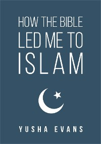 Cover How The Bible Led Me to Islam