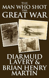 Cover The Man Who Shot the Great War
