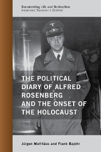 Cover The Political Diary of Alfred Rosenberg and the Onset of the Holocaust