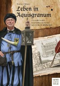 Cover Leben in Aquisgranum
