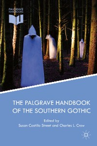 Cover The Palgrave Handbook of the Southern Gothic