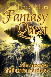 Cover Fantasy Quest - Alla ricerca dell'urna perduta
