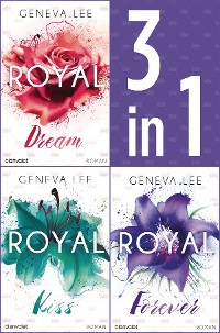 Cover Die Royals-Saga 4-6: - Royal Dream / Royal Kiss / Royal Forever