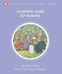 Cover Little Grey Rabbit: Fuzzypeg Goes to School