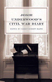 Cover Josie Underwood's Civil War Diary