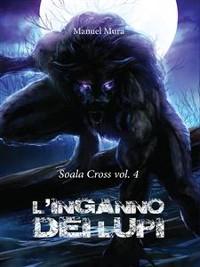 Cover Soala Cross vol.4 - L'inganno dei lupi